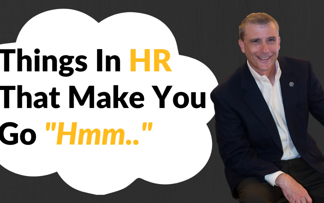 "Things in HR That Make You Go ""Hmm…"""