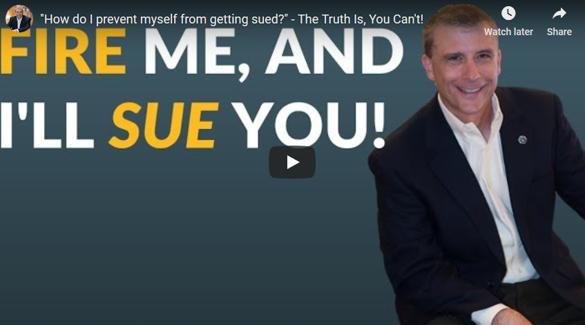 """How do I prevent myself from getting sued?"" – The Truth Is, You Can't!"