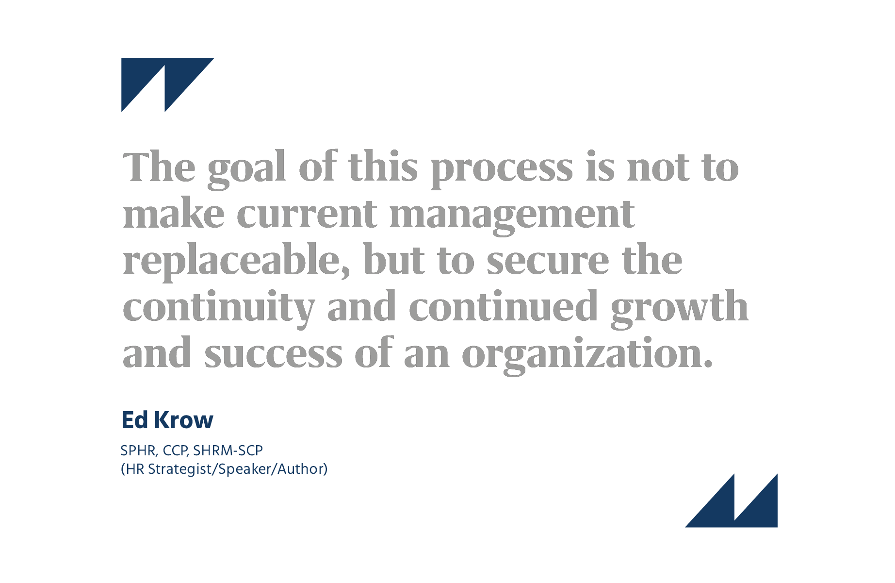 A quote from Ed Krow regarding Succession Planning